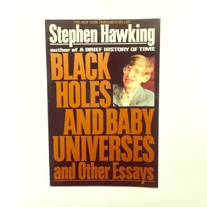 """""""Black Holes And Baby Universes""""  Stephen Hawking"""